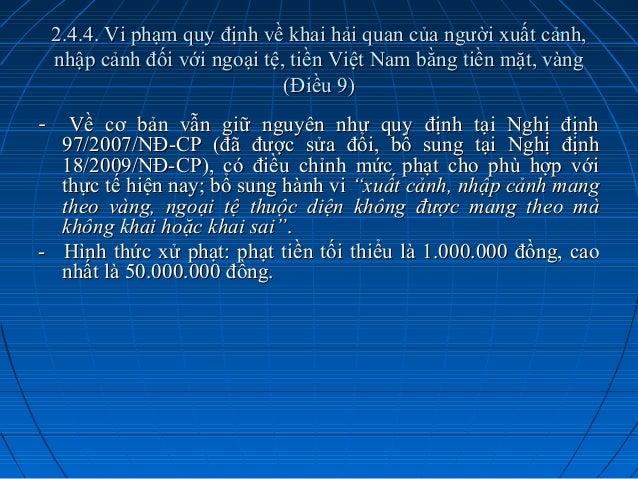 2.4.4. Vi phạm quy định về khai hải quan của người xuất cảnh, nhập cảnh đối với ngoại tệ, tiền Việt Nam bằng tiền mặt, vàn...