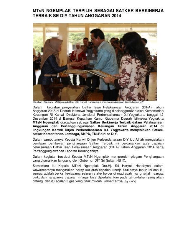 MTsN NGEMPLAK TERPILIH SEBAGAI SATKER BERKINERJA TERBAIK SE DIY TAHUN ANGGARAN 2014 Gambar : Kepala MTsN Ngemplak Dra.Hj.S...