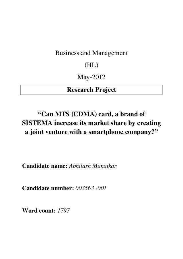 "Business and Management(HL)May-2012Research Project""Can MTS (CDMA) card, a brand ofSISTEMA increase its market share by cr..."