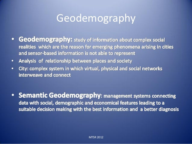 Geodemography     MTSR 2012