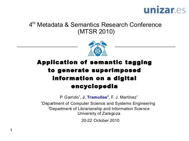 1 Application of semantic tagging to generate superimposed information on a digital encyclopedia 4th Metadata & Semantics ...