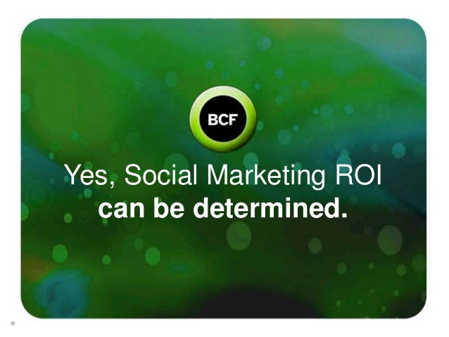 Yes, Social Marketing ROI  can be determined.