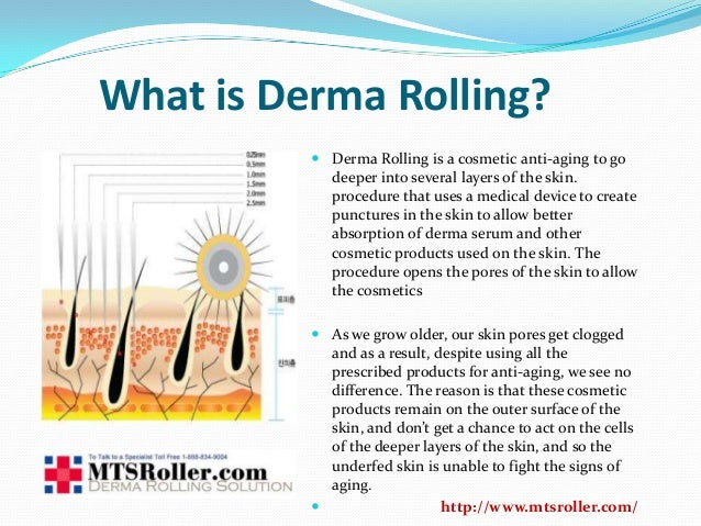 What is Derma Rolling? Derma Rolling is a cosmetic anti-aging to godeeper into several layers of the skin.procedure that ...