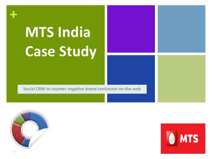 +    MTS India    Case Study    Social CRM to counter negative brand sentiment on the web