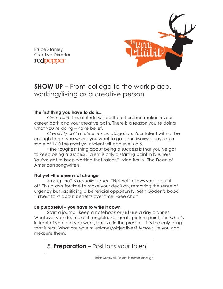 Bruce Stanley Creative Director     SHOW UP – From college to the work place, working/living as a creative person  The fir...