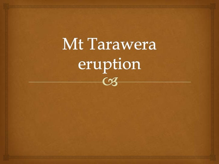 Mt tarawera eruption       the Questions            The date of the disaster?What happed?How it affected new Zealand (inc...