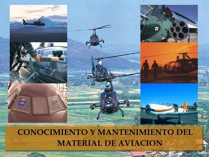 CONOCIMIENTO Y MANTENIMIENTO DEL MATERIAL DE AVIACION<br />