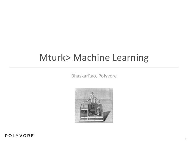 Mturk > Machine Learning<br />BhaskarRao, Polyvore<br />1<br />