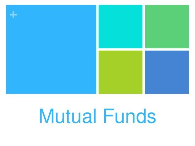 +  Mutual Funds