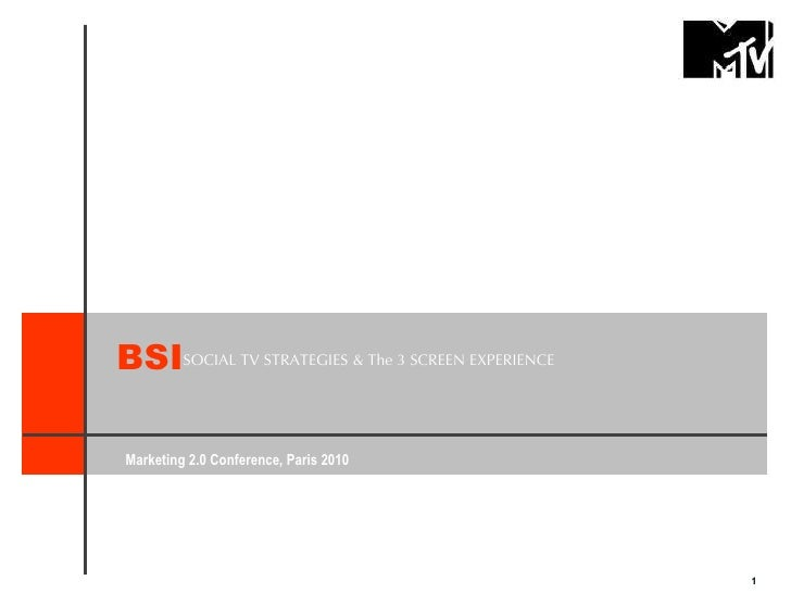 BSI SOCIAL TV STRATEGIES & The 3 SCREEN EXPERIENCE  Marketing 2.0 Conference, Paris 2010                                  ...