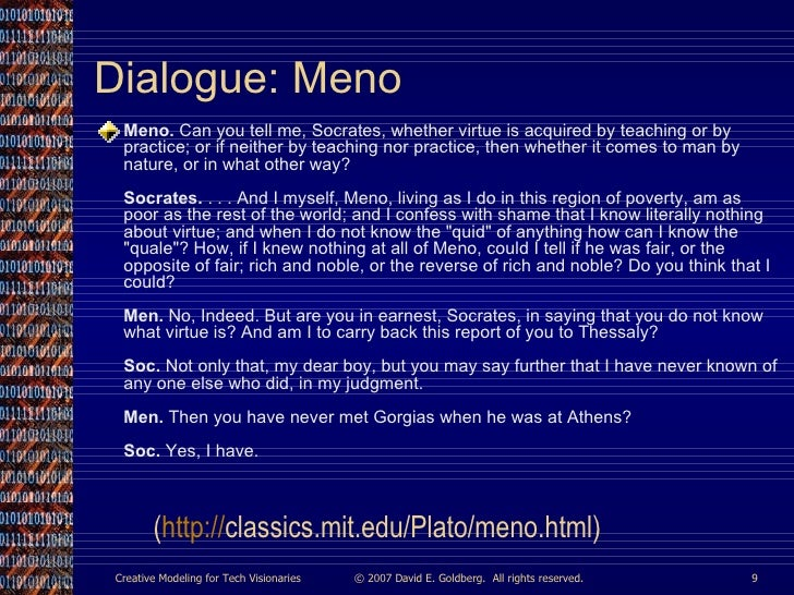the theme of virtue in socrates discussion with meno A discussion on socrates and the menos paradox philosophy essay it starts with meno questioning socrates about virtue, about how virtue can be taught.
