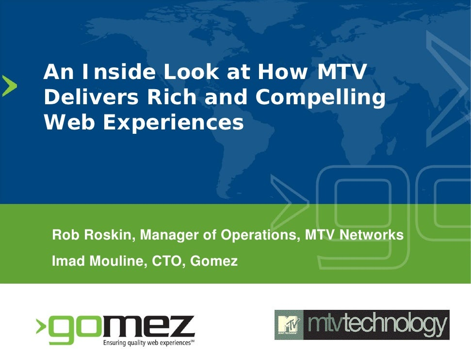 An Inside Look at How MTV Delivers Rich and Compelling Web Experiences     Rob Roskin, Manager of Operations, MTV Networks...