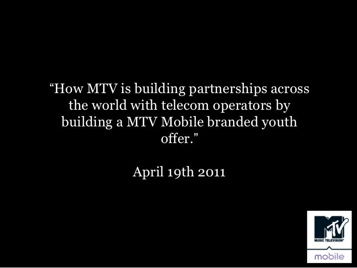 """How MTV is building partnerships across   the world with telecom operators by  building a MTV Mobile branded youth       ..."