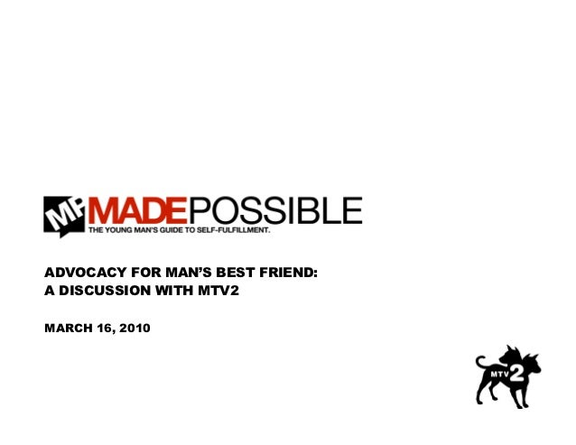 ADVOCACY FOR MAN'S BEST FRIEND:A DISCUSSION WITH MTV2MARCH 16, 2010