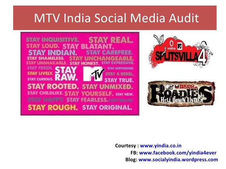 MTV India Social Media Audit Courtesy :  www.yindia.co.in FB:  www.facebook.com/yindia4ever Blog:  www.socialyindia.wordpr...