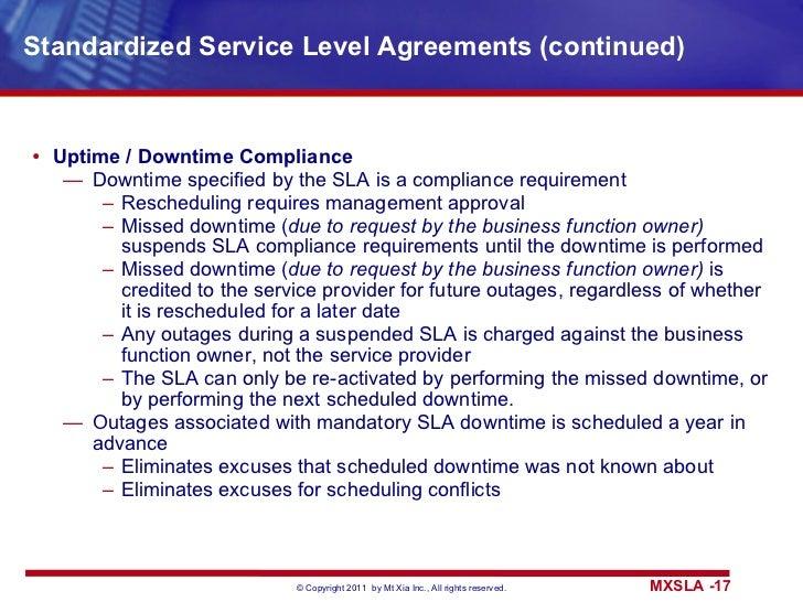Standardized Service Level Agreements (continued) <ul><li>Uptime / Downtime Compliance </li></ul><ul><ul><li>Downtime spec...