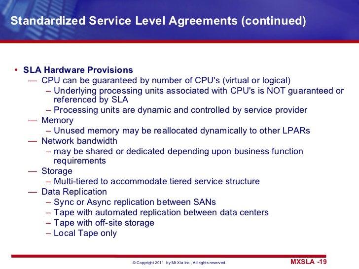 Standardized Service Level Agreements (continued) <ul><li>SLA Hardware Provisions </li></ul><ul><ul><li>CPU can be guarant...