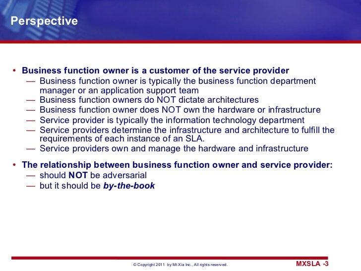 Perspective <ul><li>Business function owner is a customer of the service provider </li></ul><ul><ul><li>Business function ...