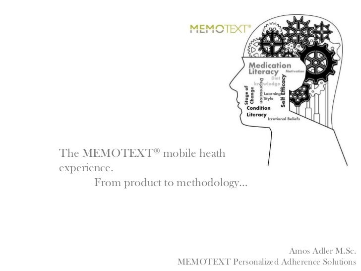 The MEMOTEXT® mobile heathexperience.       From product to methodology…                                            Amos A...