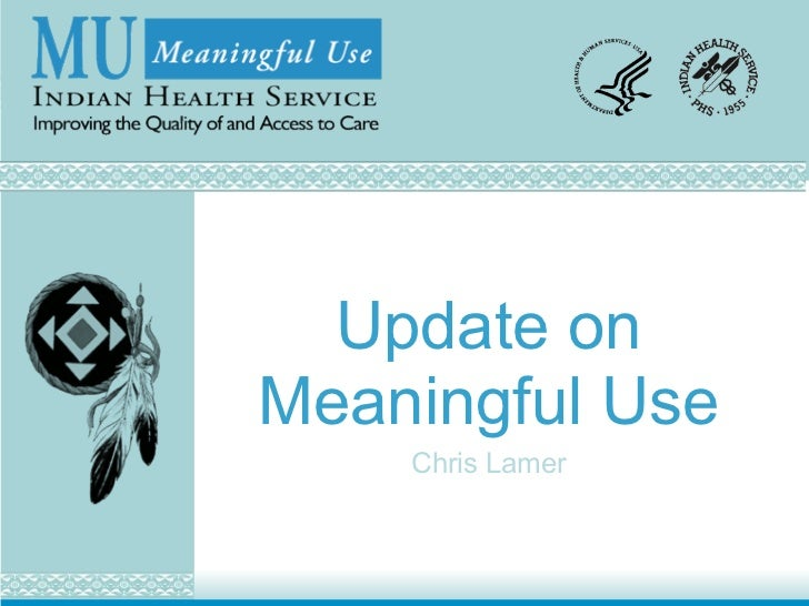 Update onMeaningful Use    Chris Lamer
