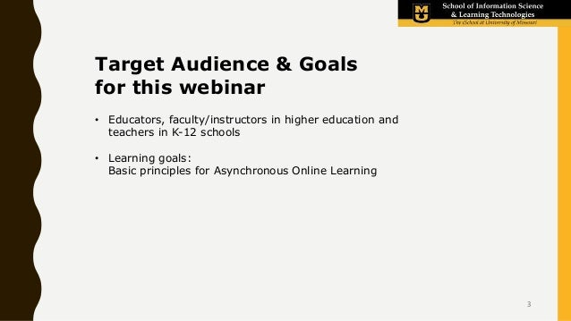 Target Audience & Goals for this webinar • Educators, faculty/instructors in higher education and teachers in K-12 schools...
