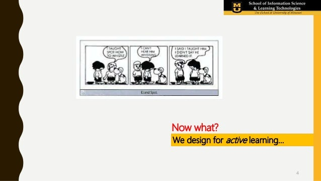 Now what? We design for active learning… 4