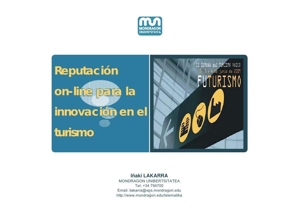 Reputación on-line para la innovación en el turismo t i                     Iñaki LAKARRA             MONDRAGON UNIBERTSIT...