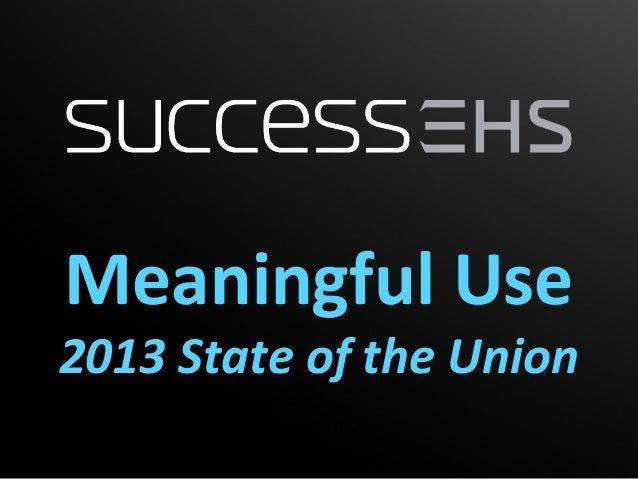 Meaningful Use2013 State of the Union