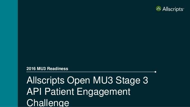 Allscripts Open MU3 Stage 3 API Patient Engagement Challenge 2016 MU3 Readiness