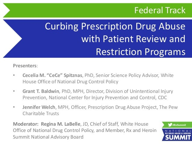 """Curbing Prescription Drug Abuse with Patient Review and Restriction Programs Presenters: • Cecelia M. """"CeCe"""" Spitznas, PhD..."""