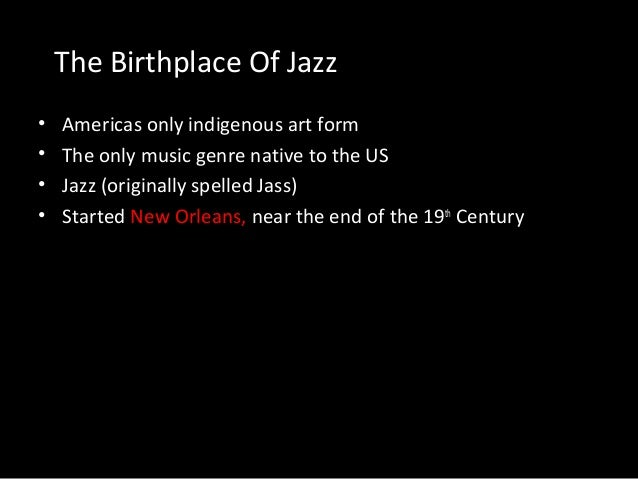 an introduction to the history and the origins of jazz music History of jazz  in my opinion, jazz is important to america because it's a type of  music  whether it's louis armstrong's majestic intro to 'west end blues' or john   because most popular music today can be traced back to jazz origins.