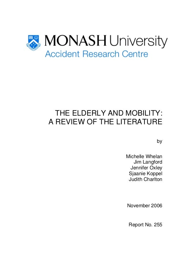 THE ELDERLY AND MOBILITY:A REVIEW OF THE LITERATURE                               by                  Michelle Whelan     ...