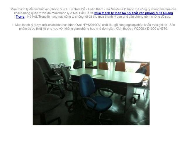 Mua thanh lý đồ nội thất văn phòng ở 95H Lý Nam Đế - Hoàn Kiếm - Hà Nội đó là lô hàng mà công ty chúng tôi mua của  khách ...