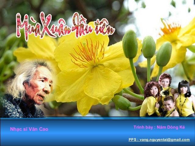 Nhạc sĩ Văn Cao     Trình bày : Năm Dòng Kẻ                  PPS : vang.nguyentai@gmail.com