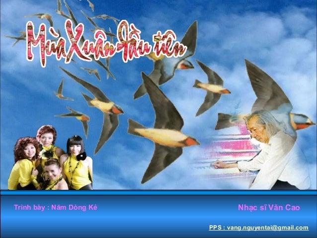 Trình bày : Năm Dòng Kẻ           Nhạc sĩ Văn Cao                          PPS : vang.nguyentai@gmail.com