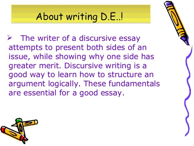 good discursive essay A good introduction in an argumentative essay acts like a good opening statement in a trial just like a lawyer, a writer must present the issue at hand, give background, and put forth the main argument -- all in a logical, intellectual and persuasive way.