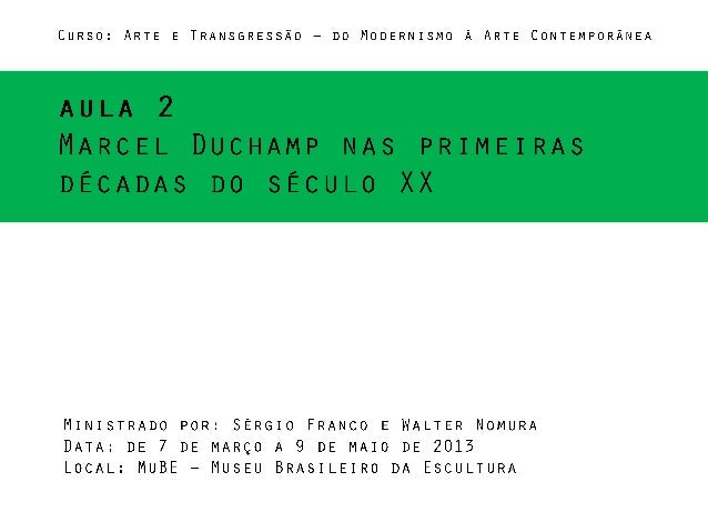 MuBE - Aula 2 - Marcel Duchamp nas primeiras décadas do século XX