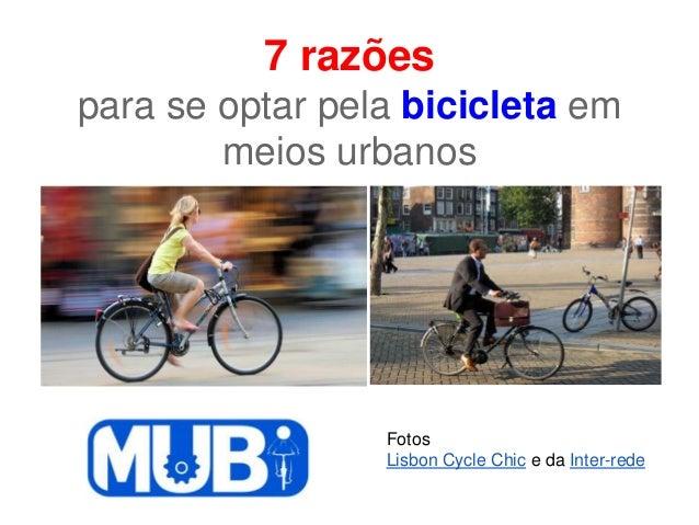 7 razõespara se optar pela bicicleta em        meios urbanos                 Fotos                 Lisbon Cycle Chic e da ...