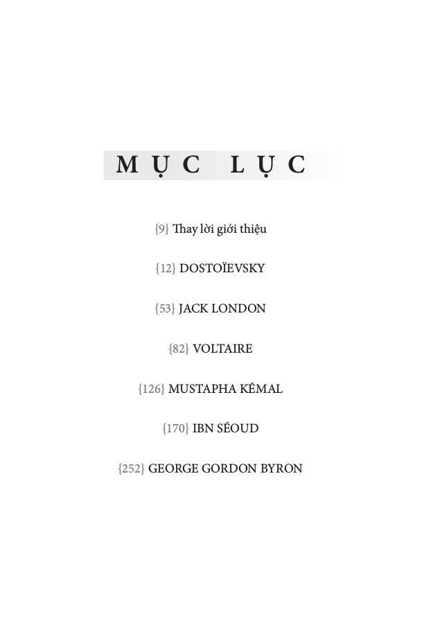 M Ụ C L Ụ C {9} Thay lời giới thiệu {12} DOSTOЇEVSKY {53} JACK LONDON {82} VOLTAIRE {126} MUSTAPHA KÉMAL {170} IBN SÉOUD {...