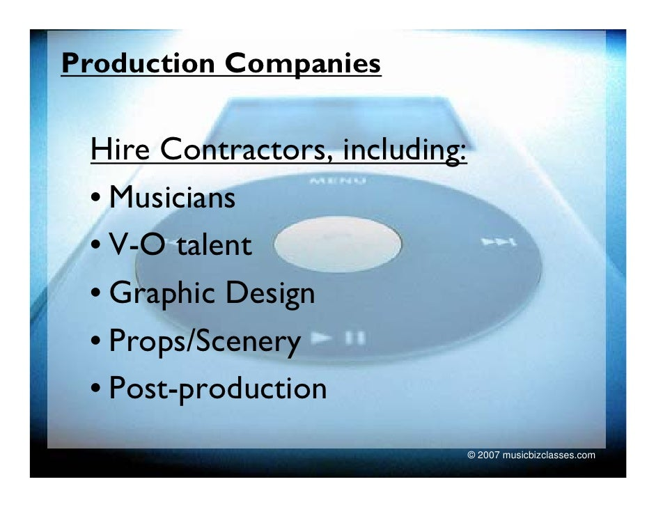 Production Companies   Hire Contractors, including:  • Musicians  • V-O talent  • Graphic Design  • Props/Scenery  • Post-...