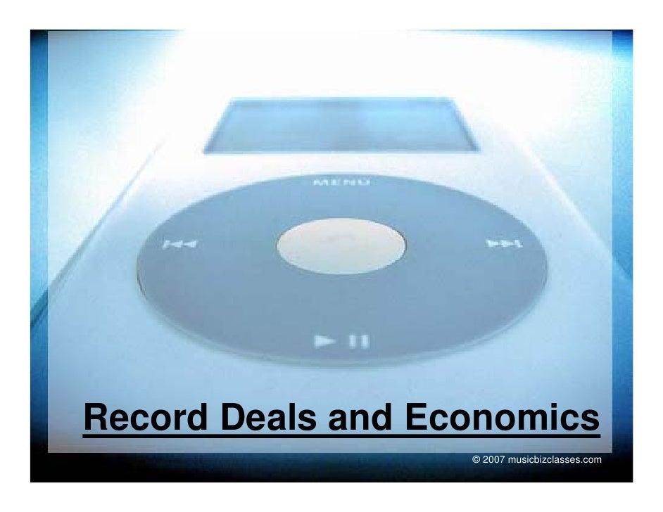 Record Deals and Economics                    © 2007 musicbizclasses.com
