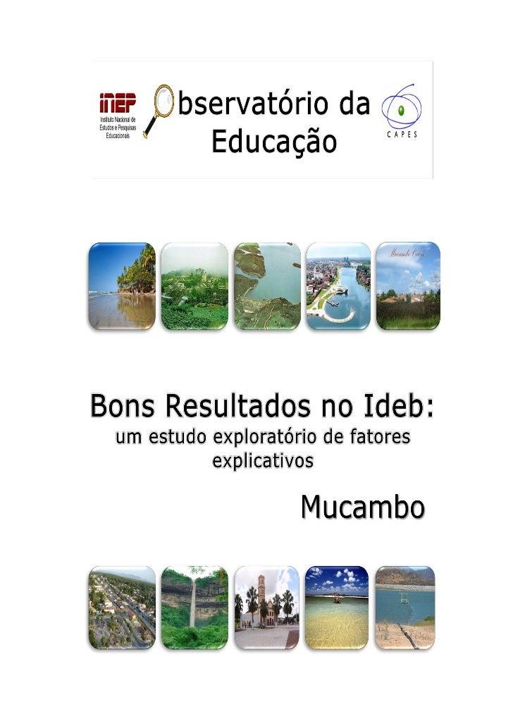Apresentação      Esta brochura contém resultados da pesquisa Bons Resultados no IDEB:estudo exploratório de fatores expli...