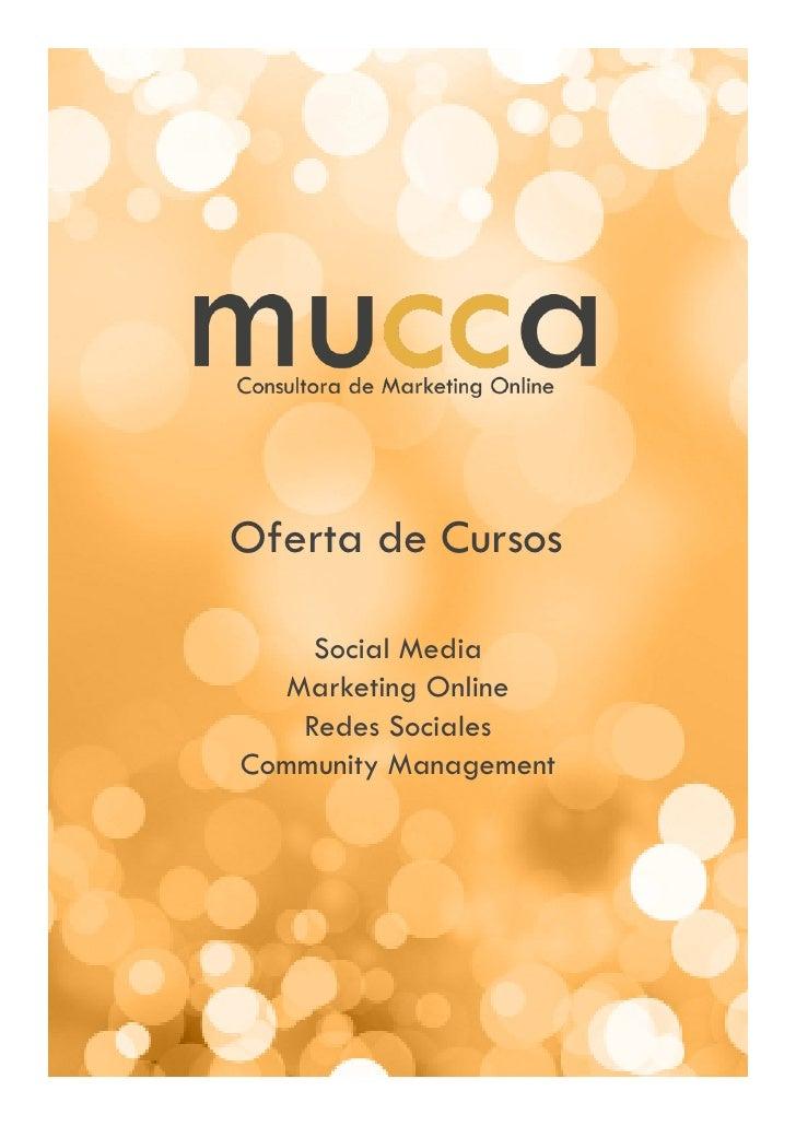 Oferta de Cursos     Social Media   Marketing Online    Redes SocialesCommunity Management