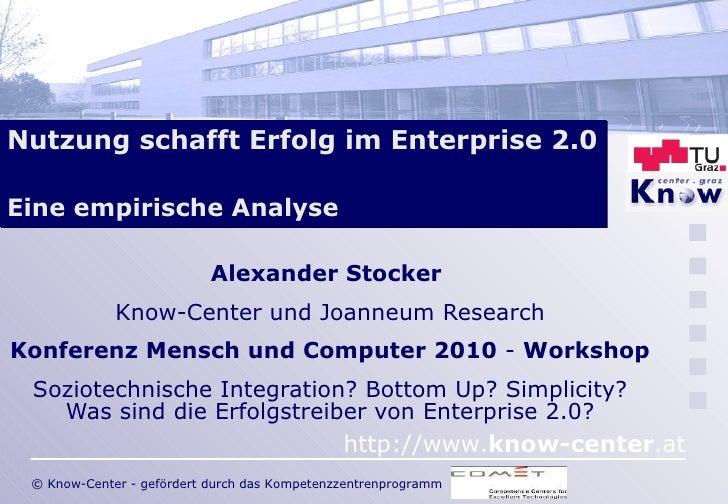 Nutzung schafft Erfolg im Enterprise 2.0   Eine empirische Analyse   Alexander Stocker  Know-Center und Joanneum Research ...