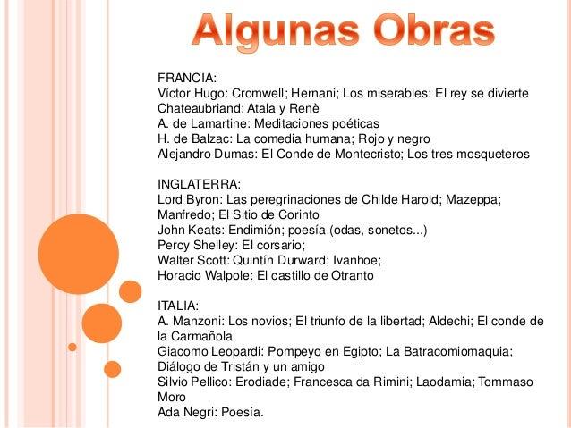 FRANCIA: Víctor Hugo: Cromwell; Hernani; Los miserables: El rey se divierte Chateaubriand: Atala y Renè A. de Lamartine: M...