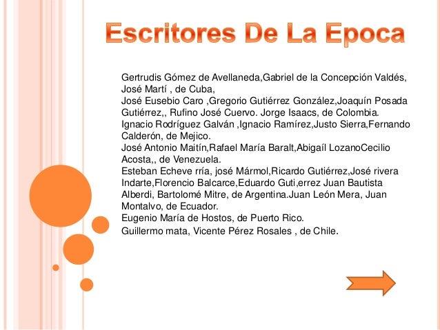 Gertrudis Gómez de Avellaneda,Gabriel de la Concepción Valdés, José Martí , de Cuba, José Eusebio Caro ,Gregorio Gutiérrez...