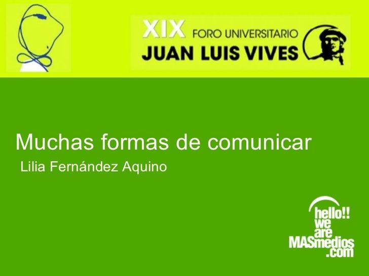 Muchas formas de comunicar Lilia Fernández Aquino