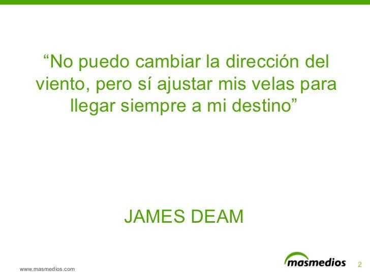 """www.masmedios.com """" No puedo cambiar la dirección del viento, pero sí ajustar mis velas para llegar siempre a mi destino""""..."""