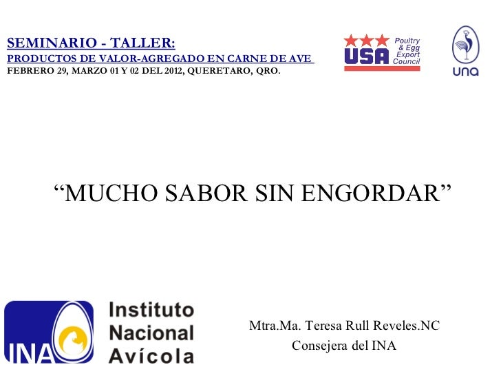 """SEMINARIO - TALLER:PRODUCTOS DE VALOR-AGREGADO EN CARNE DE AVEFEBRERO 29, MARZO 01 Y 02 DEL 2012, QUERETARO, QRO.        """"..."""