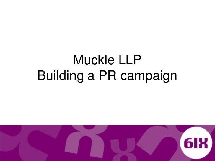 Muckle LLPBuilding a PR campaign<br />